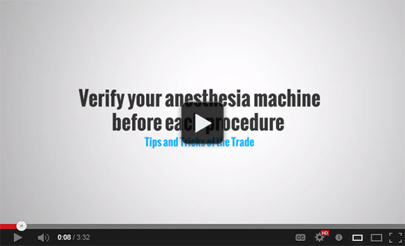 Verify your anesthesia machine before each procedure