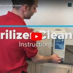 Video - Sterilizer Cleaning Instructions